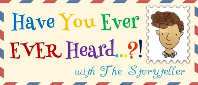Have You Ever EVER Heard...?!