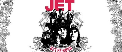 Jet – Get Re-Born – 15th Anniversary Tour