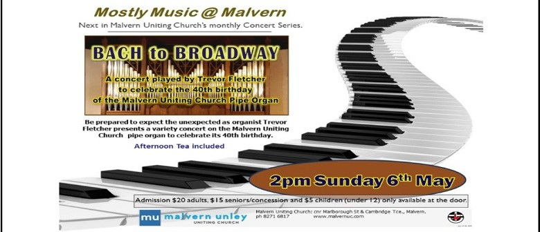 Mostly Music @ Malvern – A Variety Concert On the Pipe Organ
