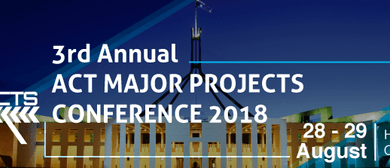 3rd ACT Major Projects Conference 2018
