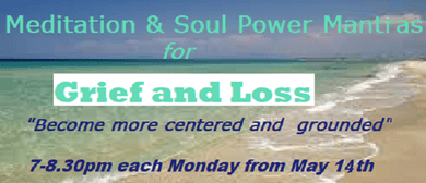 Grief & Loss Meditations and Soul Power Mantras