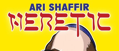 Ari Shaffir: Heretic