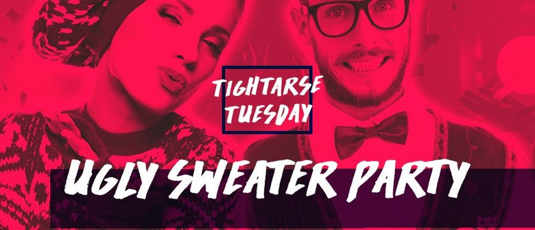 Tightarse Tuesday Ugly Sweater Party