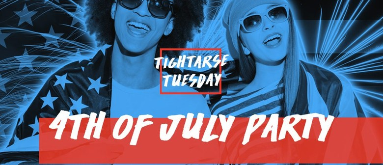 Tightarse Tuesday 4th of July Party