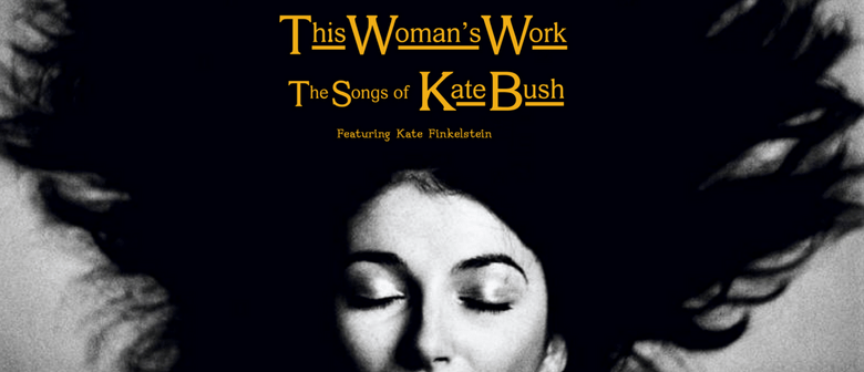 This Woman's Work – The Songs of Kate Bush