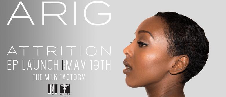 Arig – Attrition EP Launch