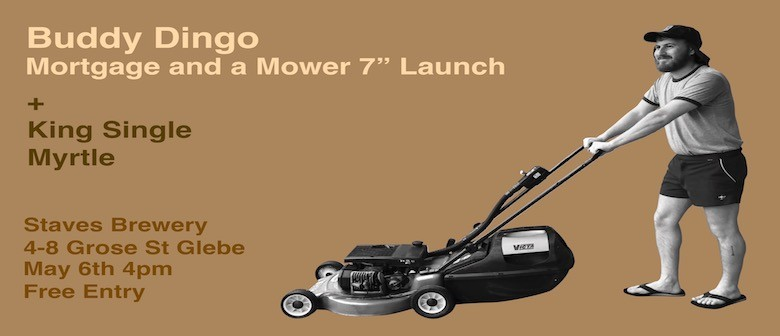 "Buddy Dingo – Mortgage and a Mower 7"" Launch"