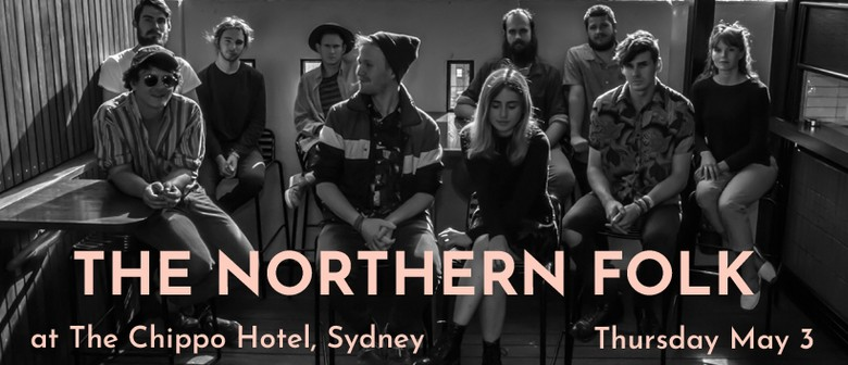 The Northern Folk With Liam Gale & the Ponytails + Kay Proud