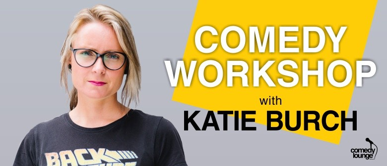 Comedy Workshop with Katie Burch