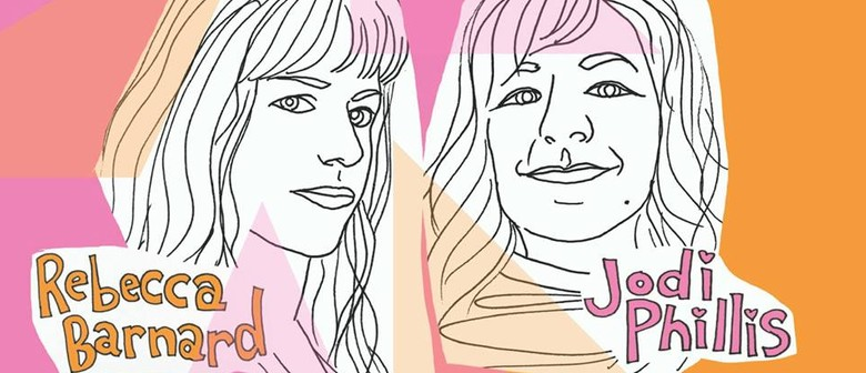 Jodi Phillis & Rebecca Barnard