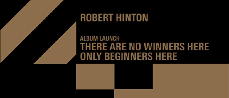 Robert Hinton – Album Launch