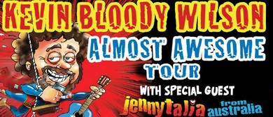 Kevin Bloody Wilson – Almost Awesome Tour