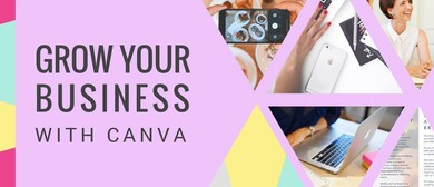 Grow Your Business With Canva