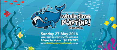 2018 Whale Time Playtime Festival