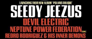 Seedy Jeezus – Polaris Oblique Album Launch