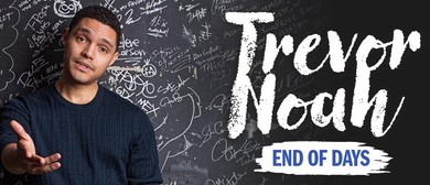 Trevor Noah – End Of Days
