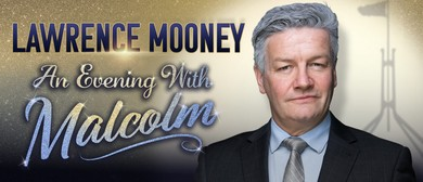 Lawrence Mooney – An Evening With Malcolm