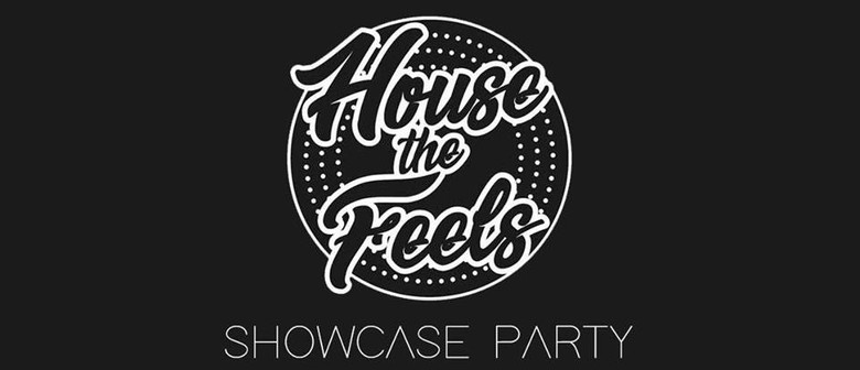 House The Feels – Showcase Party