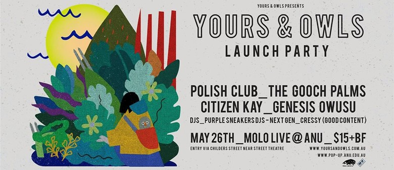 Yours & Owls x ANU Launch Party ft. Polish Club