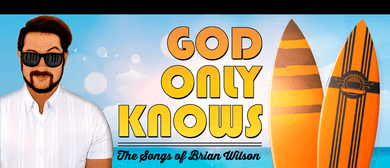 God Only Knows: The Songs of Brian Wilson