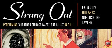 "Strung Out - ""Suburban Teenage Wasteland Blues"" - Hillarys"
