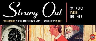 "Strung Out - ""Suburban Teenage Wasteland Blues"" - Perth"