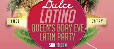 Dulce Latino Queen's Birthday Eve Latin Party