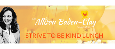 2018 Allison Baden-Clay Foundation Strive To Be Kind Lunch