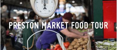 Preston Market Food Tour