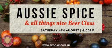 August Beer Class – Aussie Spice & Everything Nice