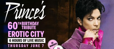Prince's 60th Birthday Tribute – Erotic City