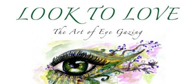 Look to Love – The Art of Eye Gazing