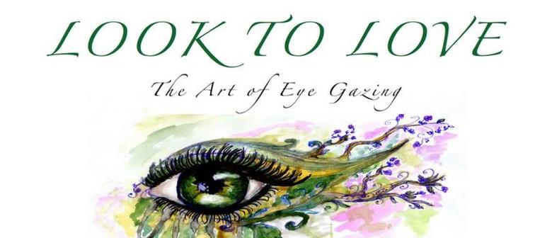 Look to Love – The Art of Eye Gazing
