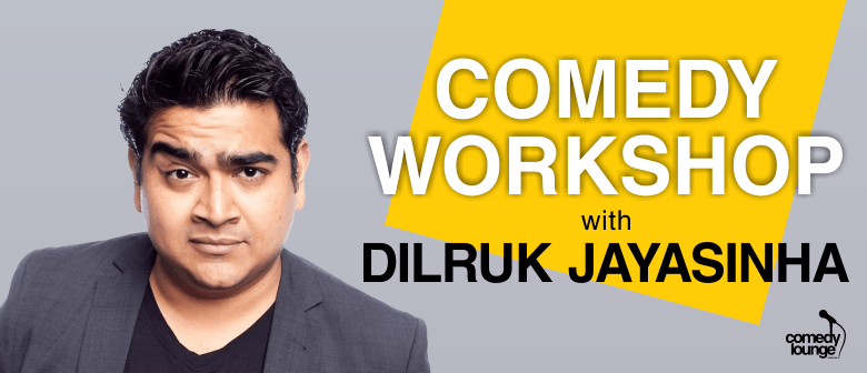 Comedy Workshop with Dilruk Jayasinha