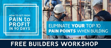 From Pain to Profit in 90 Days - Builder's Workshop