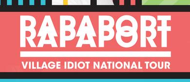 Rapaport – Village Idiot Tour