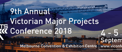 9th Annual Vic Major Projects Conference 2018