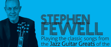 It Must Be Thursday Jazz With Stephen Fewell