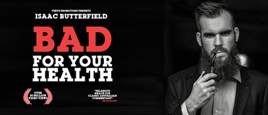 Isaac Butterfield – Bad For Your Health Comedy Tour