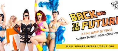 Sugar Blue Burlesque – Back to The Future