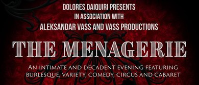 The Menagerie – Burlesque and Variety Show