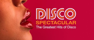 Disco Spectacular: The Greatest Hits of Disco