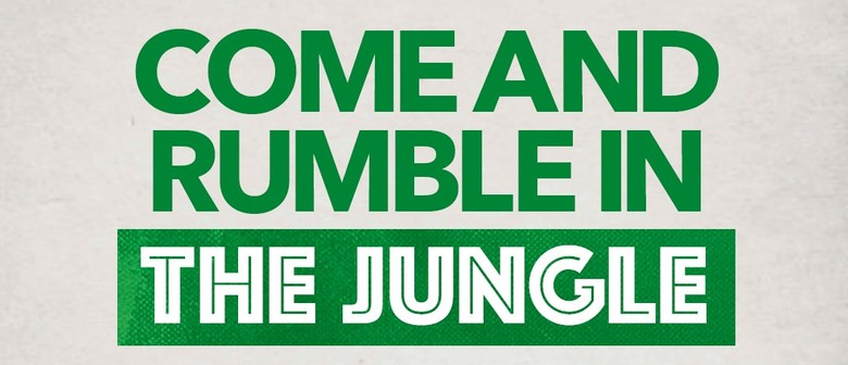 Come and Rumble In the Jungle