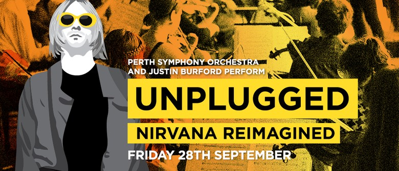 Unplugged: Nirvana Reimagined