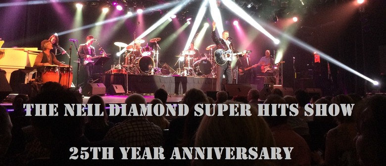 Neil Diamond Super Hits Show – 25 Year Anniversary Tour