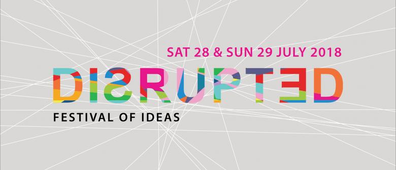Disrupted Festival of Ideas   Perth   Eventfinda