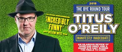 Titus O'Reily – The Bye Round Tour 2018