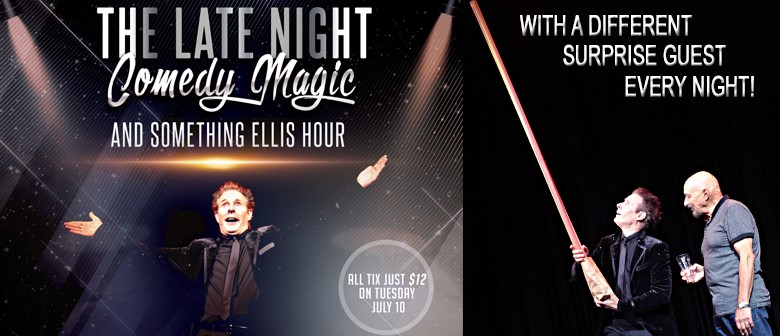The Late Night Comedy, Magic & Something Ellis Hour