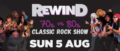 Rewind 70s V 80s – Classic Rock Show