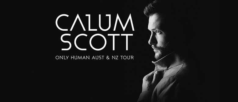 Calum Scott – Only Human Australian and NZ Tour